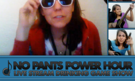 No Pants Power Hour [Episode 5]
